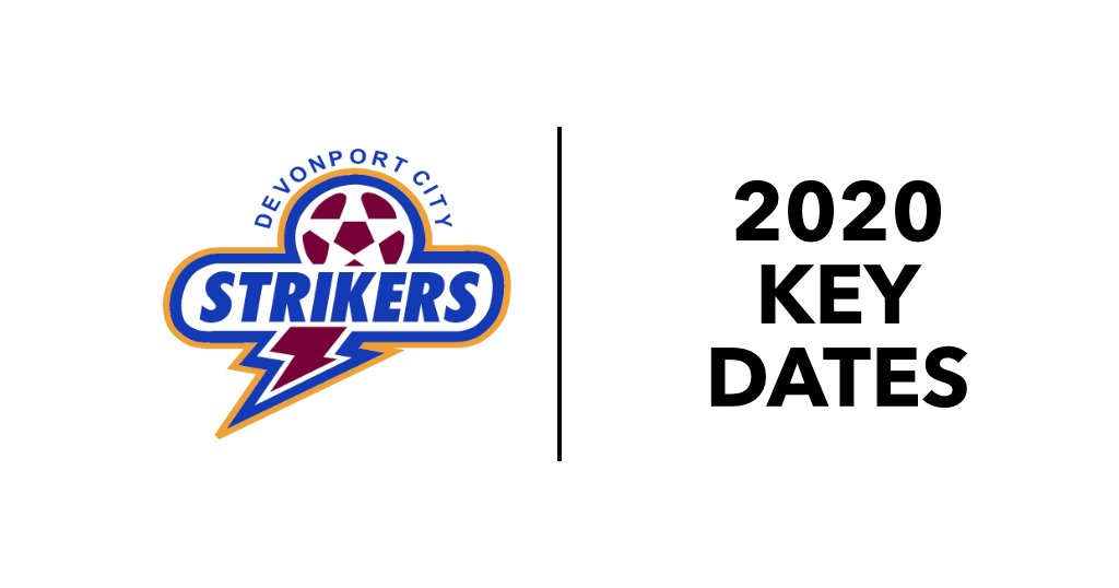 Devonport Strikers Key Dates | 2020
