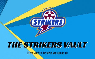 The Strikers Vault – Rd. 21 2019 v Olympia Warriors FC